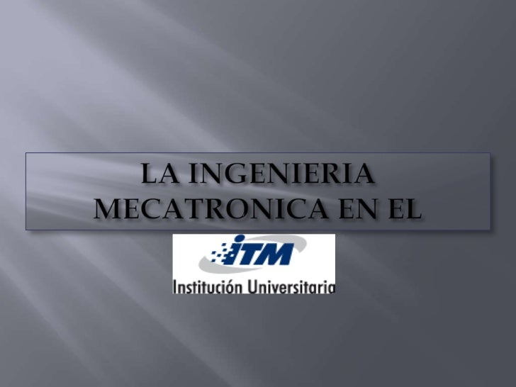 LA INGENIERIA MECATRONICA EN EL <br />