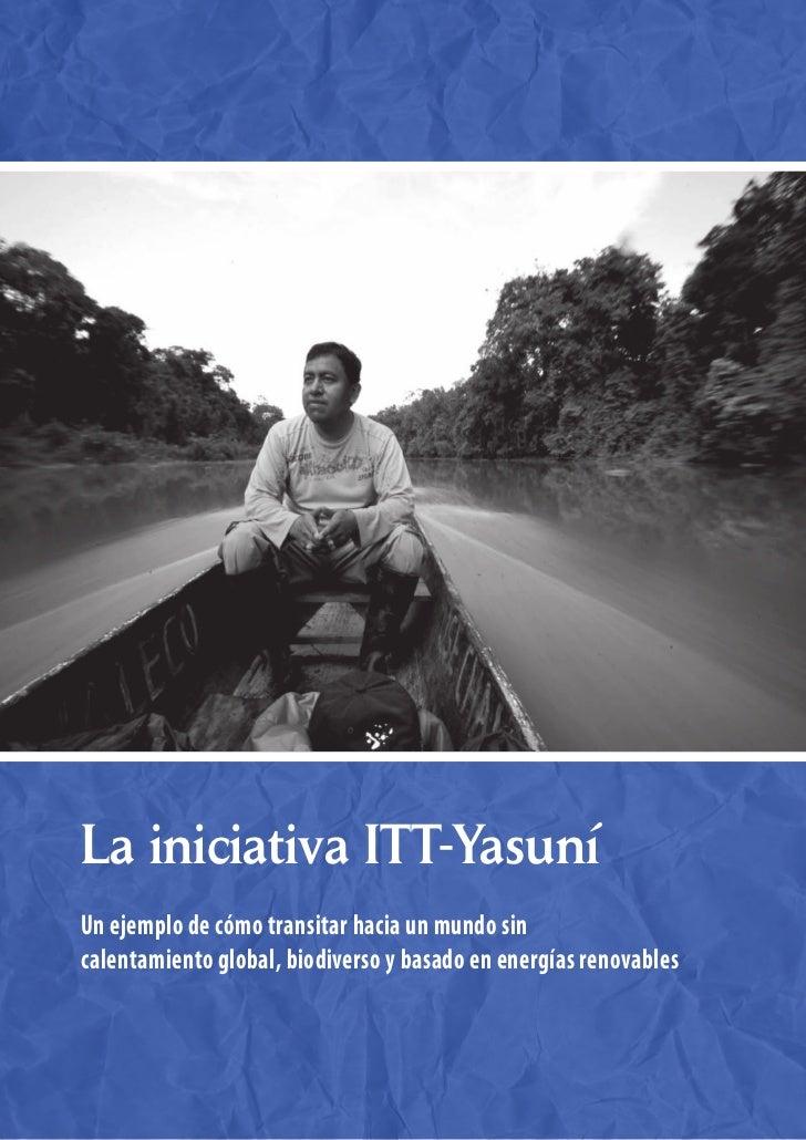 La iniciativa ITT-YasuníUn ejemplo de cómo transitar hacia un mundo sincalentamiento global, biodiverso y basado en energí...