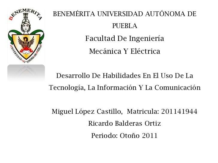 BENEMÉRITA UNIVERSIDAD AUTÓNOMA DE                  PUEBLA          Facultad De Ingeniería           Mecánica Y Eléctrica ...