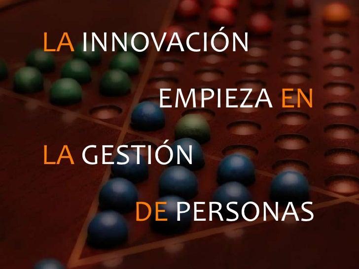 LA INNOVACIÓN       EMPIEZA ENLA GESTIÓN     DE PERSONAS