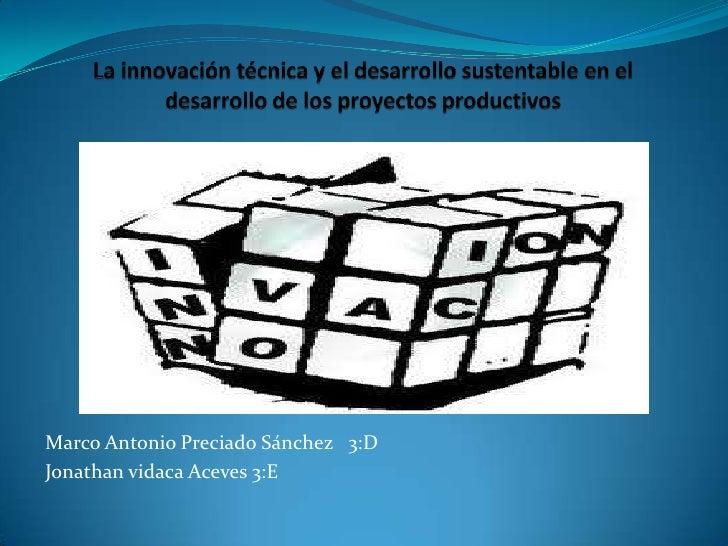 Marco Antonio Preciado Sánchez 3:DJonathan vidaca Aceves 3:E