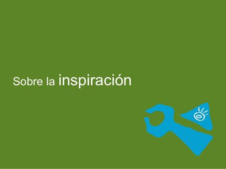 <ul>Sobre la  inspiración </ul>
