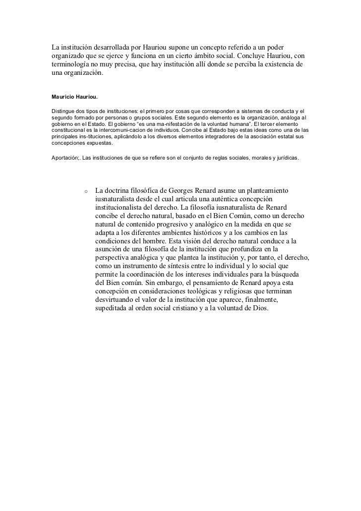 La institución desarrollada por Hauriou supone un concepto referido a un poderorganizado que se ejerce y funciona en un ci...