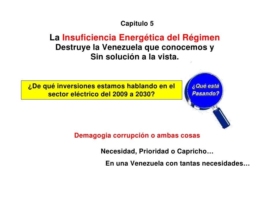 Capitulo 5      La Insuficiencia Energética del Régimen       Destruye la Venezuela que conocemos y               Sin solu...