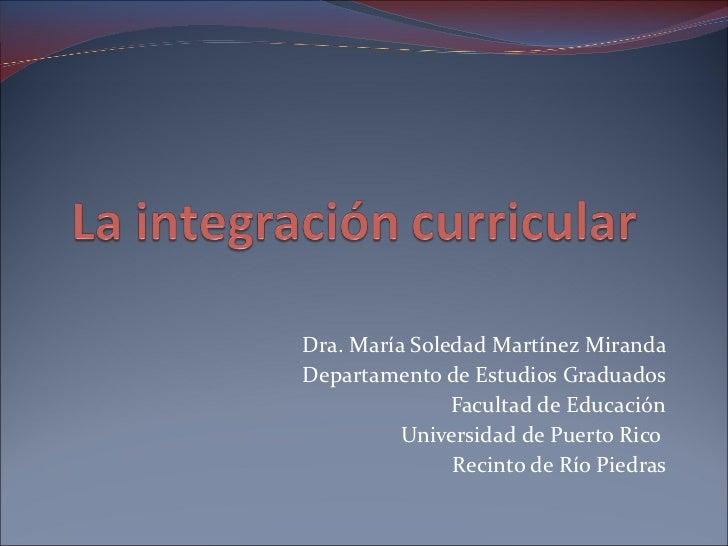 Dra. María Soledad Martínez Miranda Departamento de Estudios Graduados Facultad de Educación Universidad de Puerto Rico  R...