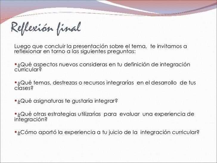 Reflexión final <ul><li>Luego que concluir la presentación sobre el tema,  te invitamos a reflexionar en torno a las sigui...