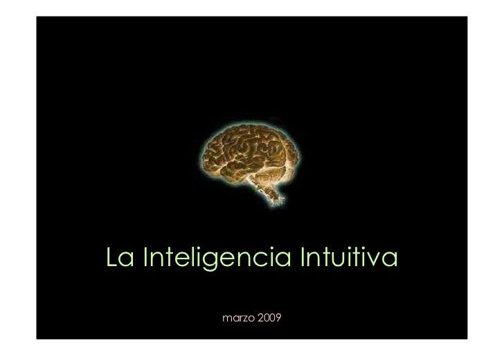 La Inteligencia Intuitiva           marzo 2009