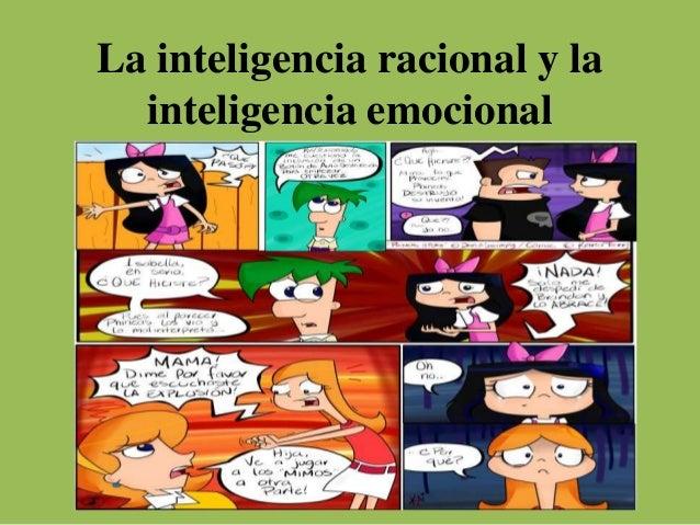 La inteligencia racional y la inteligencia emocional