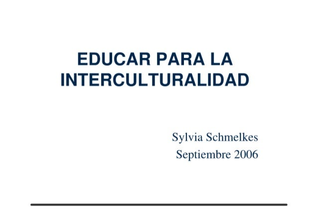 La interculturalidad segun silvia schmelkes