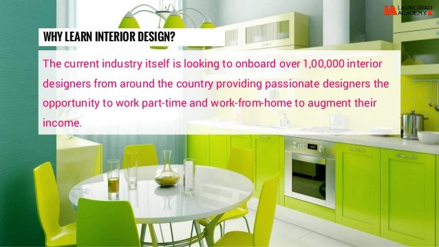 WHY LEARN INTERIOR DESIGN? 6.