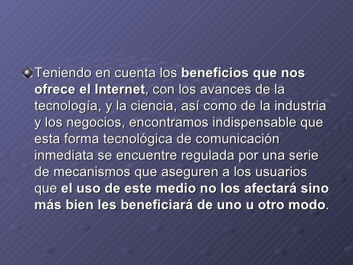<ul><li>Teniendo en cuenta los  beneficios que nos ofrece el Internet , con los avances de la tecnología, y la ciencia, as...