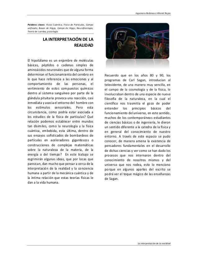 Ingeniero Robinson Villamil Rojas La interpretación de la realidad Palabras claves: Física Cuántica, Física de Partículas,...