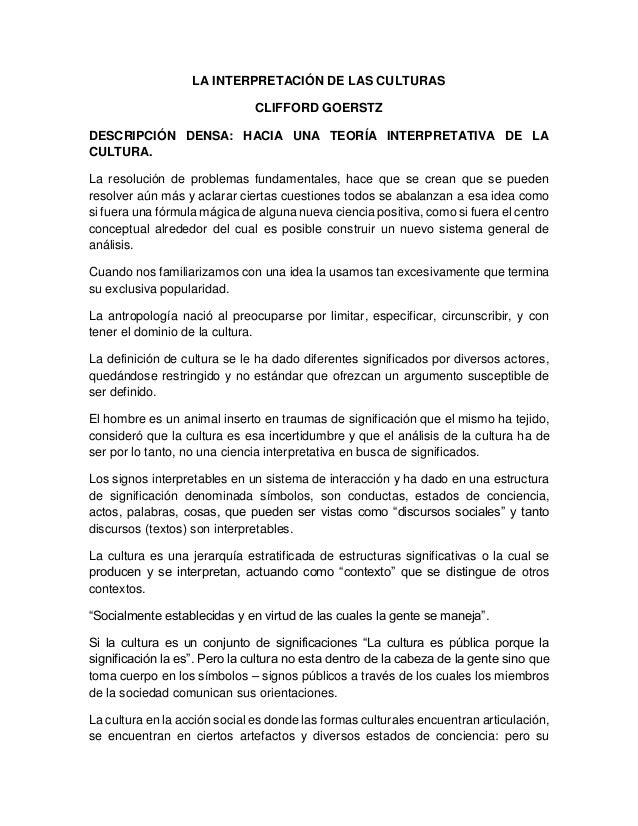 LA INTERPRETACIÓN DE LAS CULTURAS CLIFFORD GOERSTZ DESCRIPCIÓN DENSA: HACIA UNA TEORÍA INTERPRETATIVA DE LA CULTURA. La re...