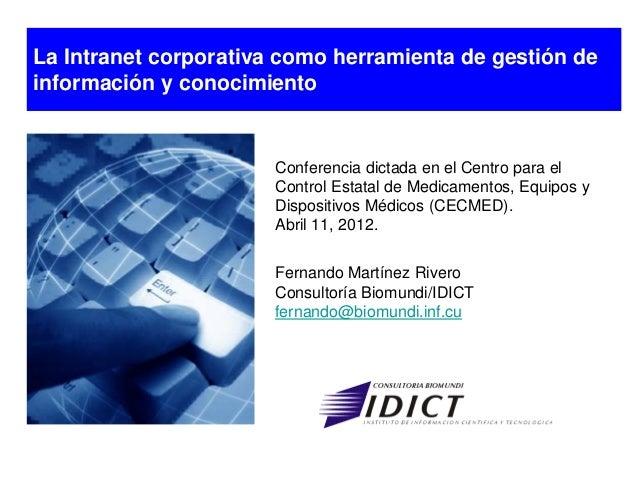 La Intranet corporativa como herramienta de gestión de información y conocimiento  Conferencia dictada en el Centro para e...