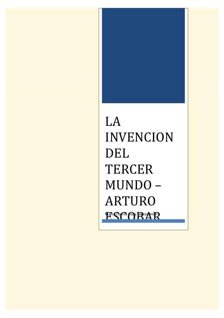 LAINVENCIONDELTERCERMUNDO –ARTUROESCOBARMaría Camila Daza Leguizamón