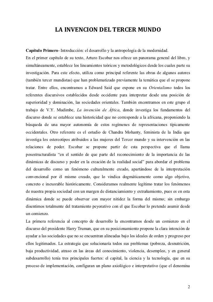 LA INVENCION DEL TERCER MUNDOCapítulo Primero- Introducción: el desarrollo y la antropología de la modernidad.En el primer...