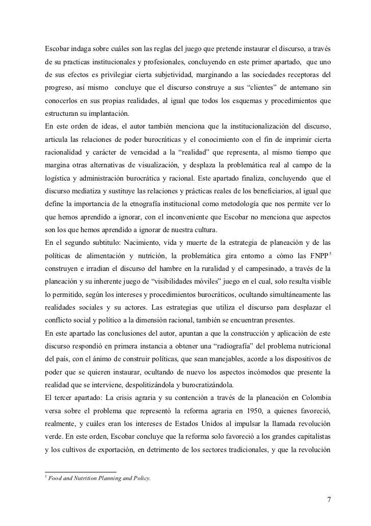 Escobar indaga sobre cuáles son las reglas del juego que pretende instaurar el discurso, a travésde su practicas instituci...