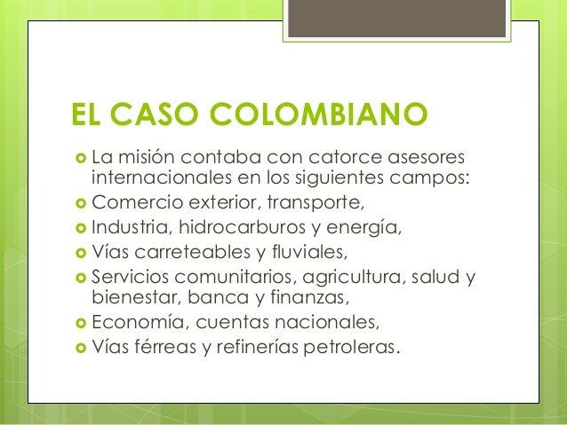 """""""…Colombia cuenta con una oportunidad única en su larga historia. Sus abundantes recursos naturales pueden ser tremenda- m..."""
