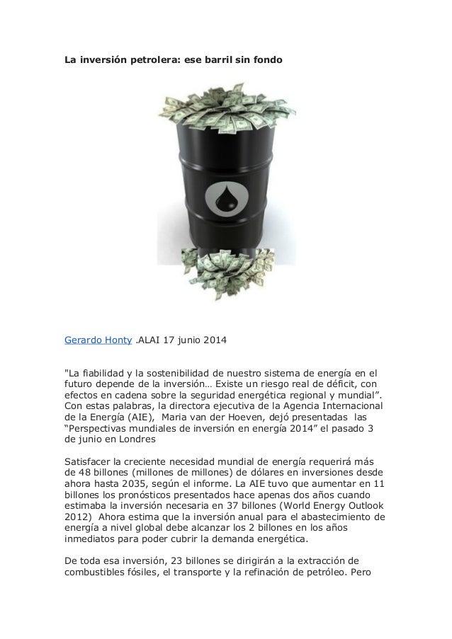 """La inversión petrolera: ese barril sin fondo Gerardo Honty .ALAI 17 junio 2014 """"La fiabilidad y la sostenibilidad de nuest..."""