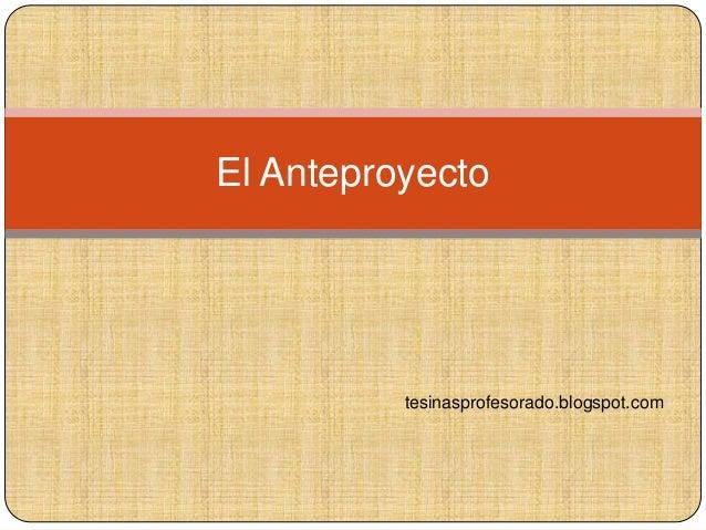 El Anteproyecto tesinasprofesorado.blogspot.com