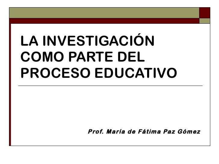 La investigación como parte del proceso educativo