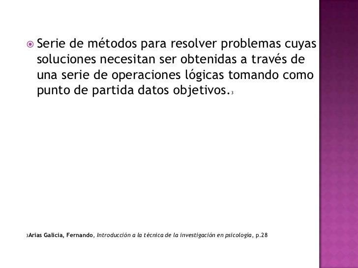  Serie  de métodos para resolver problemas cuyas   soluciones necesitan ser obtenidas a través de   una serie de operacio...