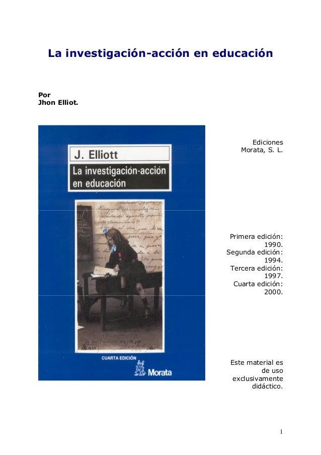 La investigacion accion en educacion elliot for La accion educativa en el exterior