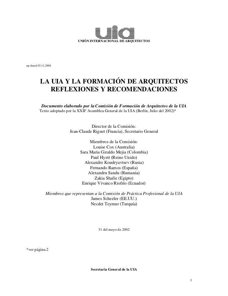 UNIÓN INTERNACIONAL DE ARQUITECTOSup-dated 05.11.2008          LA UIA Y LA FORMACIÓN DE ARQUITECTOS             REFLEXIONE...