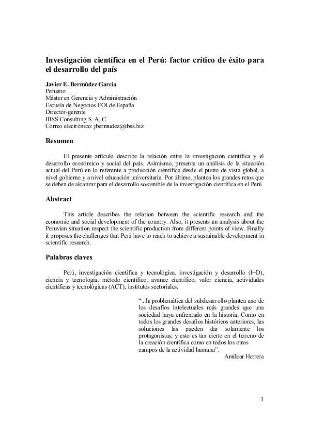 Investigación científica en el Perú: factor crítico de éxito para  el desarrollo del país  1  Javier E. Bermúdez Garcia  P...