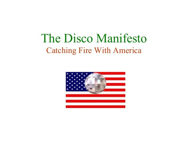 The Disco Manifesto Catching Fire With America