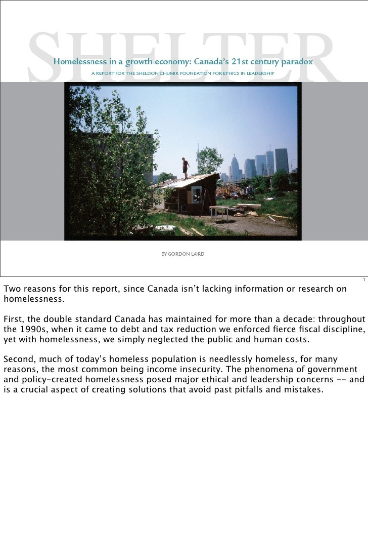 1  Two reasons for this report, since Canada isn't lacking information or research on homelessness.  First, the double sta...