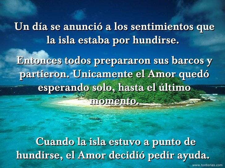 Un día se anunció a los sentimientos que      la isla estaba por hundirse.Entonces todos prepararon sus barcos ypartieron....