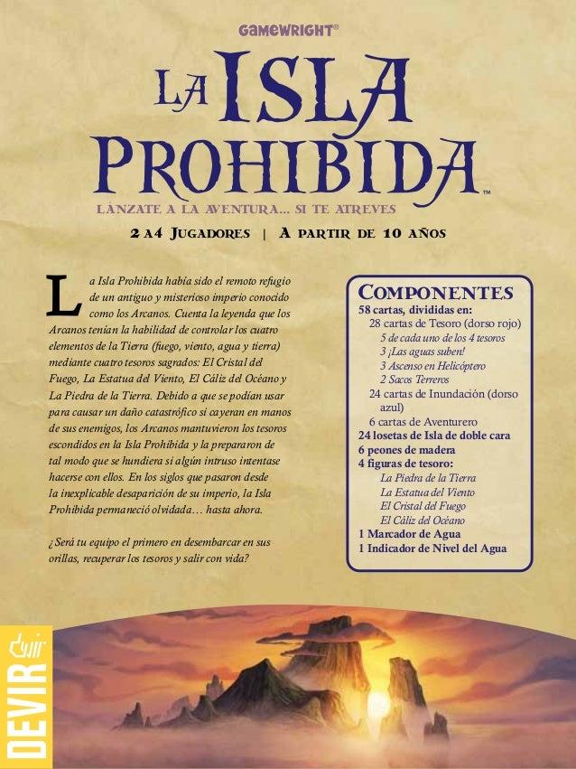 a Isla Prohibida había sido el remoto refugio de un antiguo y misterioso imperio conocido como los Arcanos. Cuenta la leye...