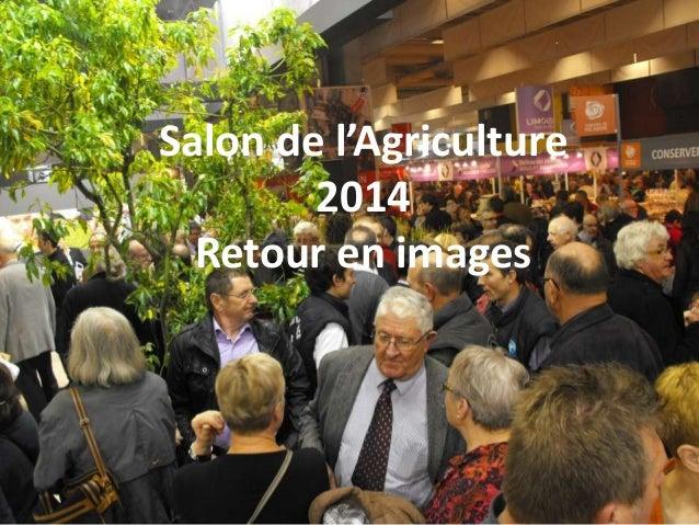 Salon de l'Agriculture 2014 Retour en images