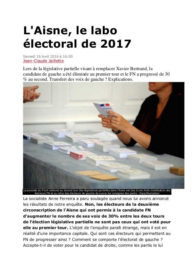 L'Aisne, le labo électoral de 2017 Samedi 16 Avril 2016 à 16:00 Jean-Claude Jaillette Lors de la législative partielle vis...