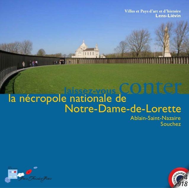 Ablain-Saint-Nazaire Souchez Villes et Pays d'art et d'histoire Lens-Liévin laissez-vous conterla nécropole nationale de N...