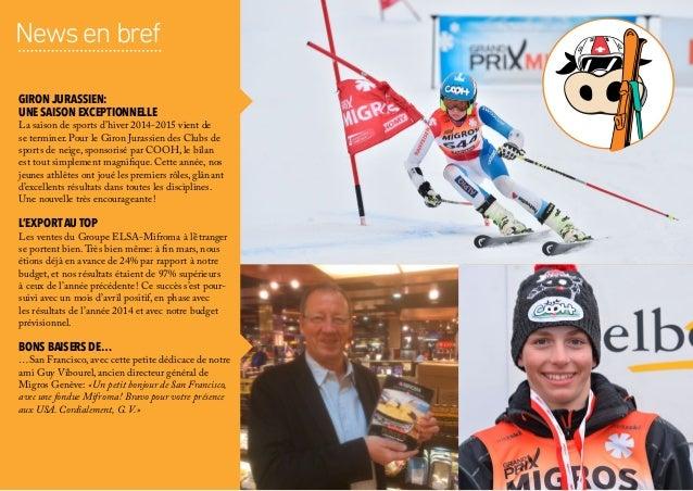 Newsenbref 15 GironJurassien: une saison exceptionnelle La saison de sports d'hiver 2014-2015 vient de se terminer. Pour l...