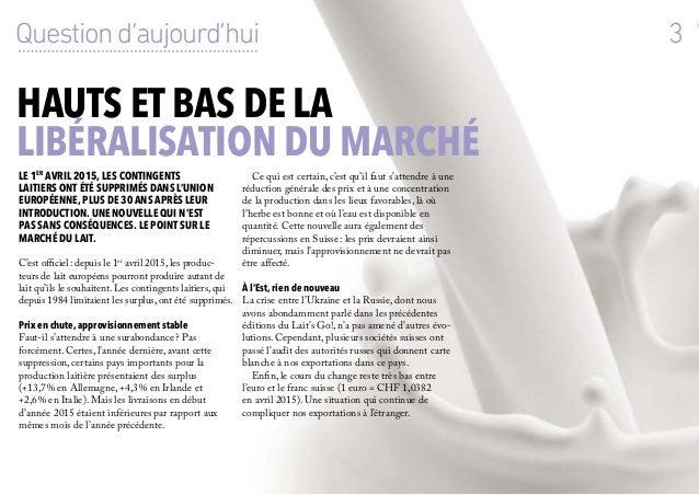 Hauts et bas de la libéralisation du marché 3Questiond'aujourd'hui Le 1er avril 2015, les contingents laitiers ont été sup...