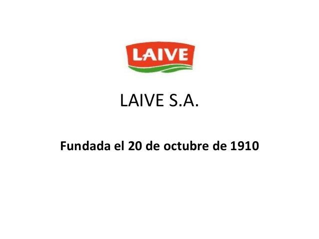 LAIVE S.A.Fundada el 20 de octubre de 1910