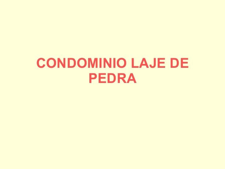 CONDOMINIO LAJE DE PEDRA