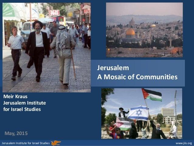 Jerusalem Institute for Israel Studies www.jiis.org May, 2015 Meir Kraus Jerusalem Institute for Israel Studies Jerusalem ...