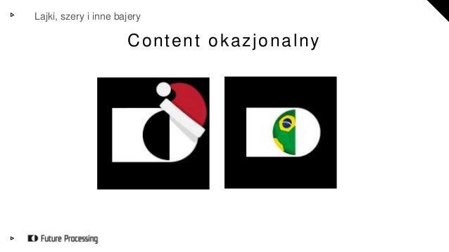 Lajki, szery i inne bajery  Content okazjonalny