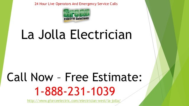 24 Hour Live Operators And Emergency Service Calls  La Jolla Electrician  Call Now – Free Estimate:  1-888-231-1039  http:...