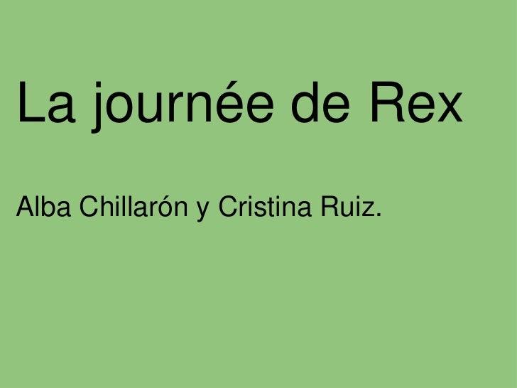 La journée de Rex<br />Alba Chillarón y Cristina Ruiz.<br /><br />