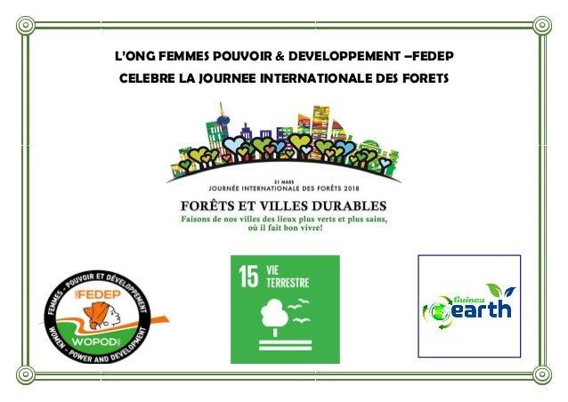 L'ONG FEMMES POUVOIR & DEVELOPPEMENT –FEDEP CELEBRE LA JOURNEE INTERNATIONALE DES FORETS