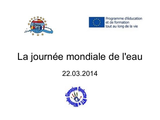 La journée mondiale de l'eau 22.03.2014