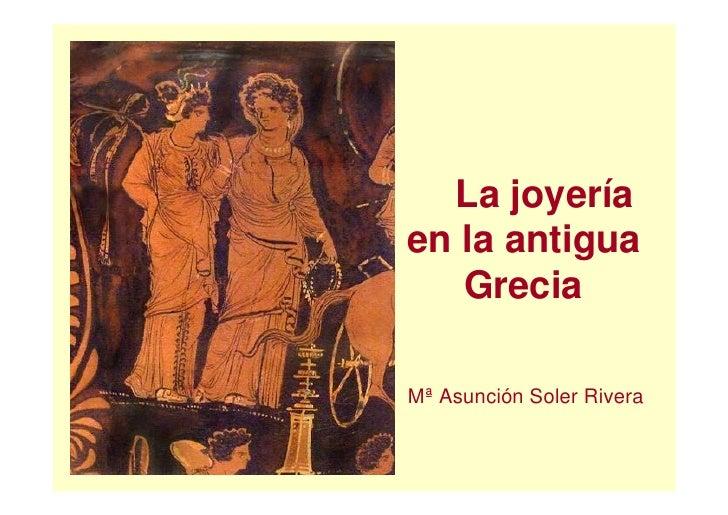 La joyería en la antigua    Grecia  Mª Asunción Soler Rivera