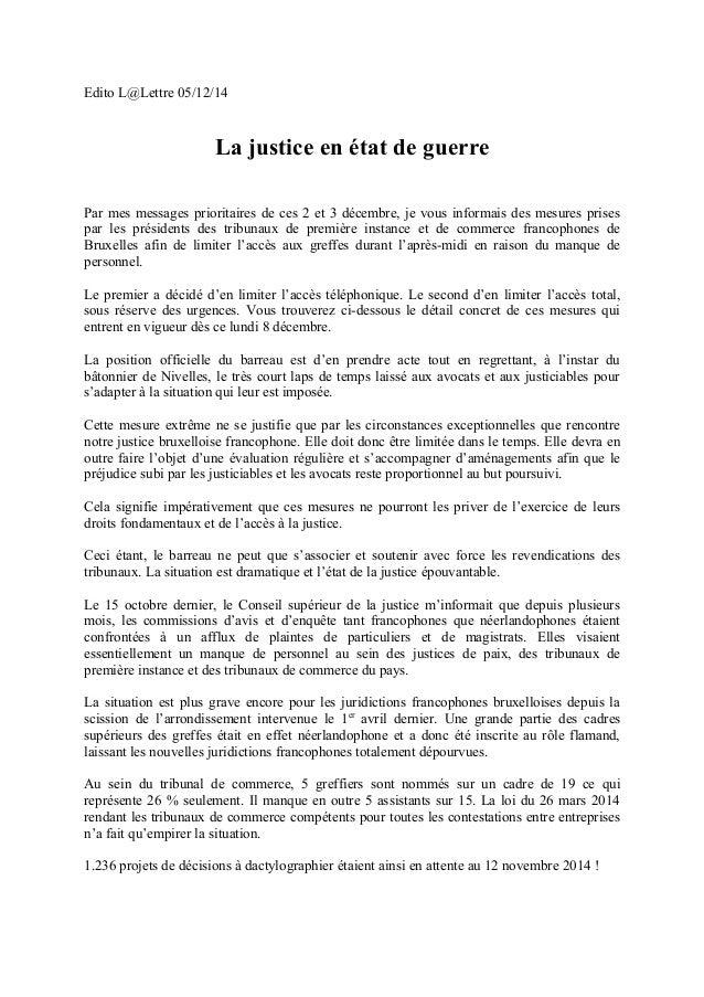 Edito L@Lettre 05/12/14  La justice en état de guerre  Par mes messages prioritaires de ces 2 et 3 décembre, je vous infor...