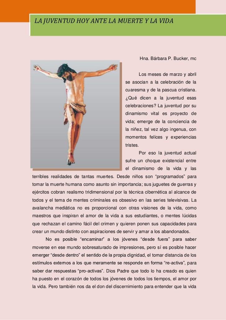 1 LA JUVENTUD HOY ANTE LA MUERTE Y LA VIDA                                                         Hna. Bárbara P. Bucker,...