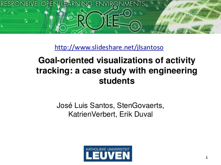 http://www.slideshare.net/jlsantoso Goal-oriented visualizations of activitytracking: a case study with engineering       ...